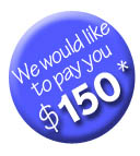 We would like to pay you $150* for your referral