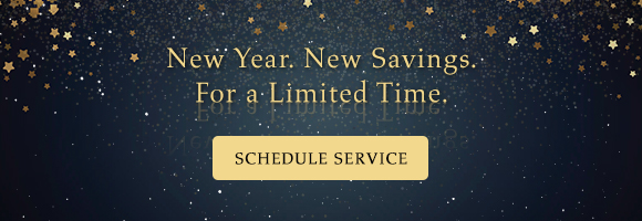 New Year. New Savings. For A Limited Time. - Schedule Service